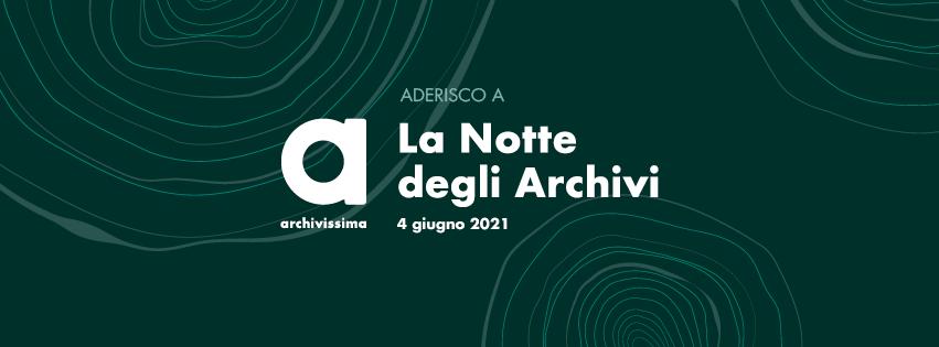 Adesione Notte degli Archivi 4 giugno 2021